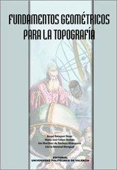 Descargar Libro Fundamentos Geométricos Para La Topografía (Académica) de Ángel Balaguer Beser