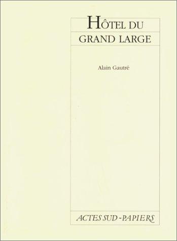 Hôtel du grand large : [Théâtre d'Esch-sur-Alzette, Luxembourg, 27 septembre 1995]