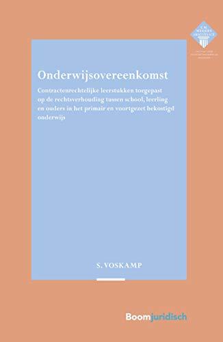 Onderwijsovereenkomst (E.M. Meijers Instituut voor Rechtswetenschappelijk Onderzoek Book 312) (Dutch Edition)