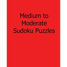 Medium to Moderate Sudoku Puzzles: Fun, Large Grid Sudoku Puzzles