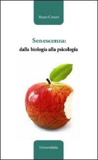 Senescenza: dalla biologia alla psicologia