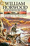 The Wolves of Time (1) – Journeys to the Heartland