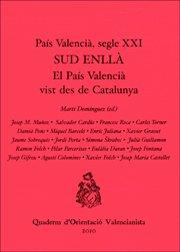 País Valencià, segle XXI : sud enllà : el País Valencià vist des de Catalunya
