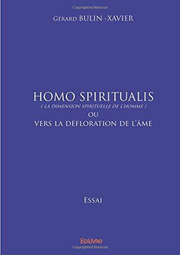 Homo spiritualis (La dimension spirituelle de l'Homme) par Gérard Bulin-Xavier