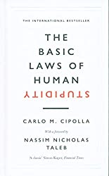The Basic Laws of Human Stupidity: The International Bestseller