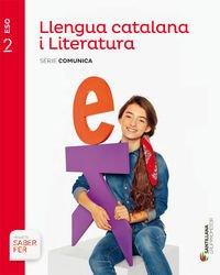 LLENGUA CATALANA I LITERATURA SERIE COMUNICA 2 ESO SABER FER - 9788490477663 por Albert Vilanova Boqueras