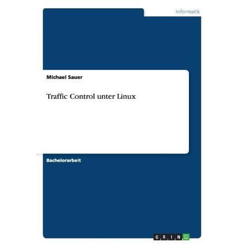 Traffic Control Unter Linux (German Edition)