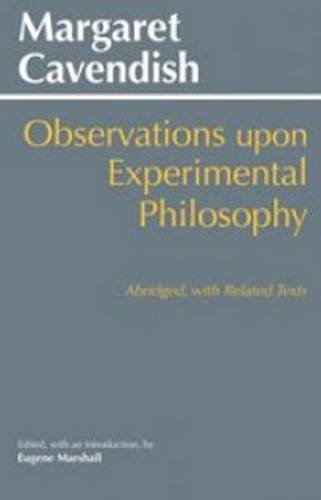 Observations upon Experimental Philosophy, Abridged: with Related Texts by Margaret Cavendish (2016-09-01)