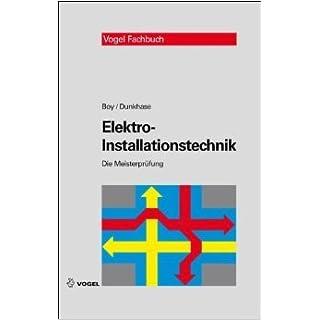 Elektro-Installationstechnik (Die Meisterprüfung) ( 1. Januar 2011 )
