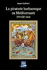 La piraterie barbaresque en Méditerranée : XVIe-XIXe siècle