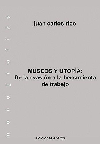 Descargar Libro Libro Museo y Utopía (Monografías nº 8) de Juan Carlos Rico