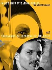 Thesaurus Of Intervallic Melodies - Inside Improvisation Series Vol.5 - melody instruments (C or Bb or Eb or bass clef) - method with CD - [Language: English & German] - (ADV 14265) by Jerry Bergonzi (1-Jan-2000) Sheet music