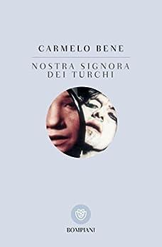 Nostra signora dei Turchi (Tascabili Vol. 940) di [Bene, Carmelo]