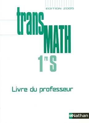 Transmath 1re S : Livre du professeur