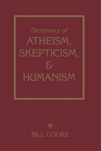 Dictionary of Atheism, Skepticism, and Humanism