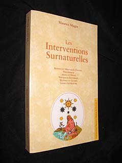 Les interventions surnaturelles : Bonnes et mauvaises toiles, providence, anges et dvas, prsences invisibles, matres et guides, gnies intrieurs