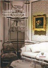 La collezione Giulio e Vanna Ferrero. Un patrimonio per la città. Ediz. illustrata (Il porto)