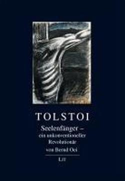 Tolstoi: Seelenfänger - ein unkonventioneller Revolutionär