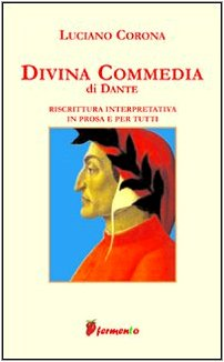 Divina Commedia. Riscrittura interpretativa in prosa e per tu tti