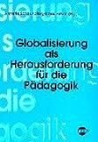 Globalisierung als Herausforderung für die Pädagogik -