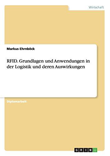 RFID. Grundlagen und Anwendungen in der Logistik und deren Auswirkungen