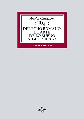 Derecho romano. El arte de lo bueno y de lo justo (Derecho - Biblioteca Universitaria De Editorial Tecnos) por Amelia Castresana