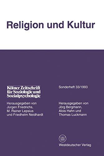 Kölner Zeitschrift für Soziologie und Sozialpsychologie, Sonderheft 33: Religion und Kultur