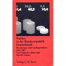 Wahlen in der Bundesrepublik Deutschland. Bundestags- und Landtagswahlen 1946 - 1987