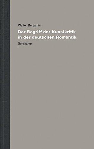 Werke und Nachlaß. Kritische Gesamtausgabe: Band 3: Der Begriff der Kunstkritik in der deutschen...