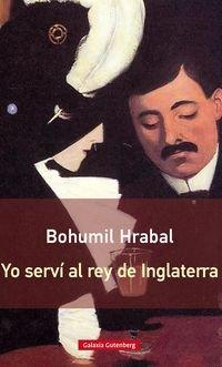 Yo Serví Al Rey De Inglaterra (Rústica) por Bohumil Hrabal