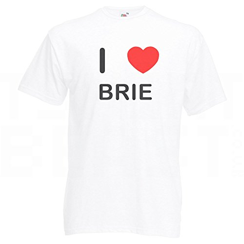 I Love Brie - T-Shirt Weiß