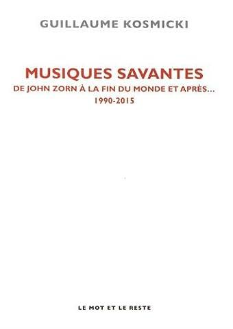 Musiques savantes : De John Zorn à la fin du