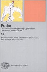 Psiche. Dizionario storico di psicologia, psichiatria, psicoanalisi, neuroscienze: 1