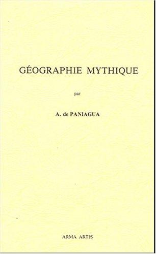 Géographie Mythique par A de Paniagua