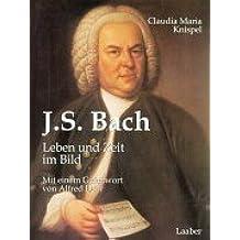J. S. Bach: Leben und Zeit im Bild