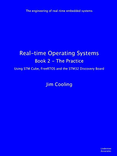 Real-time Operating Systems: Book 2  -  The Practice (The engineering of real-time embedded systems) (English Edition)