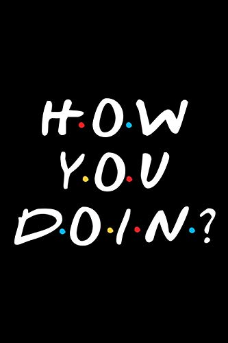 How You Doin?: Friends Notebook, Movie Notebook, Perfect Gift, Film Notebook & Journal (100 lined pages 6x9) por MovieNotebooks
