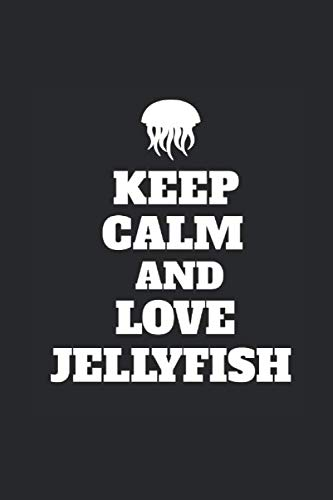 Keep Calm And Love Jellyfish: Jellyfish Notebook, Graph Paper (6