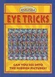 Eye Tricks (Incredible)