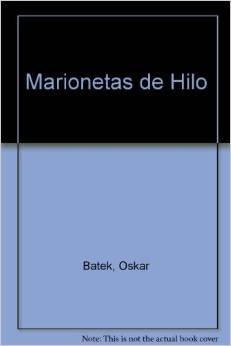 Descargar Libro Marionetas de hilo de Oskar Batek