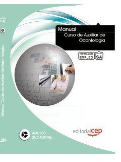 Manual Curso de Auxiliar de Odontología. Formación para el Empleo (Formacion Empleo Sectorial) por Euroinnova Editorial S.L.