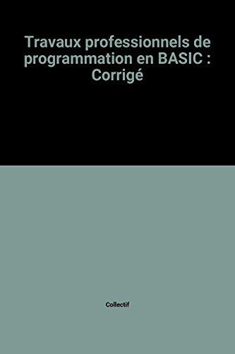 Travaux professionnels de programmation en BASIC : Corrigé