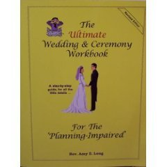 The Ultimate Wedding & Ceremony Workbook for the 'Planning-Impaired' by Amy E. Long (2003-06-06)