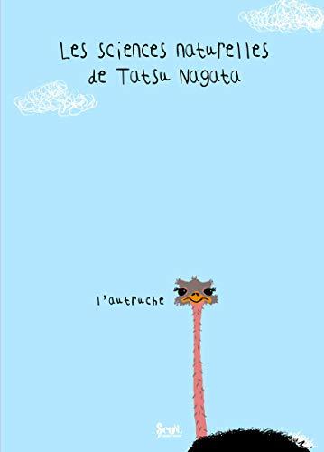 L'Autruche. Les sciences naturelles de Tatsu Nagata par  Tatsu Nagata