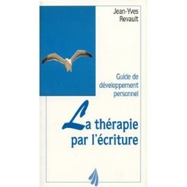 la  thrapie par l'criture: Guide de developpement personnel