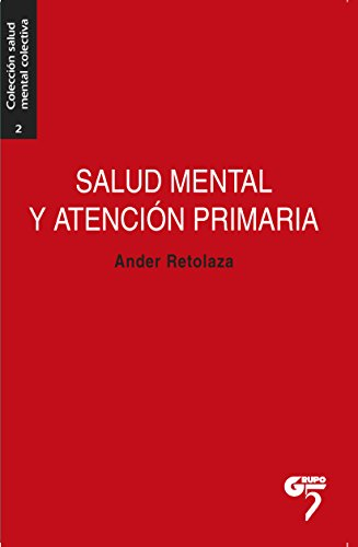 Salud mental y atención primaria: Entender el malestar (Salud Mental Colectiva nº 2) por Ander Retolaza