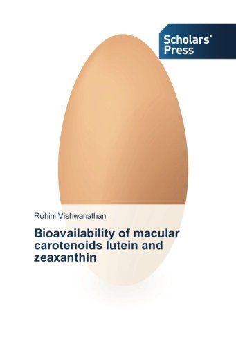 Bioavailability of macular carotenoids lutein and zeaxanthin