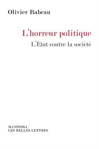 L'horreur politique : L'Etat contre la société
