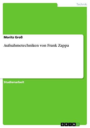 Aufnahmetechniken von Frank Zappa