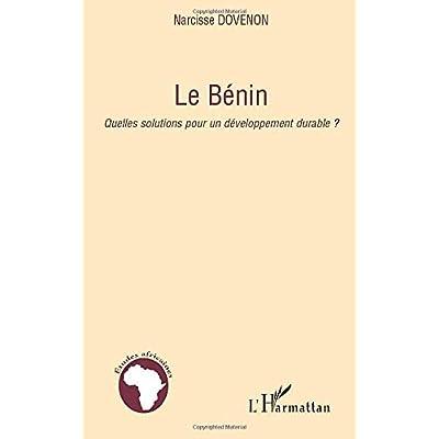 Le Bénin: Quelles solutions pour un développement durable?